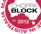 Choppa Block - Made in Australia